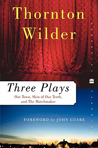 Three Plays: Our Town, The Skin of: Wilder, Thornton