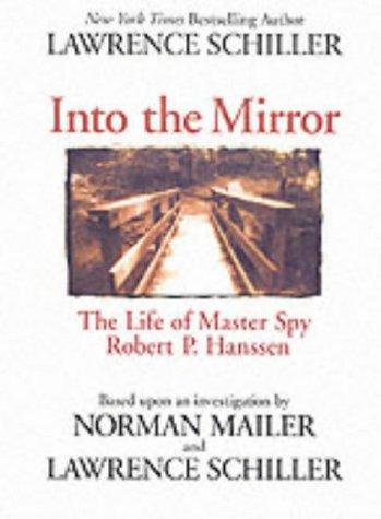 9780060512811: Into the Mirror: The Life of Robert Hanssen