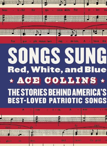 9780060513047: Songs Sung Red, White, and Blue: The Stories Behind America's Best-Loved Patriotic Songs