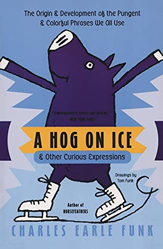 9780060513290: A Hog on Ice: & Other Curious Expressions