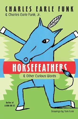 9780060513375: Horsefeathers: & Other Curious Words
