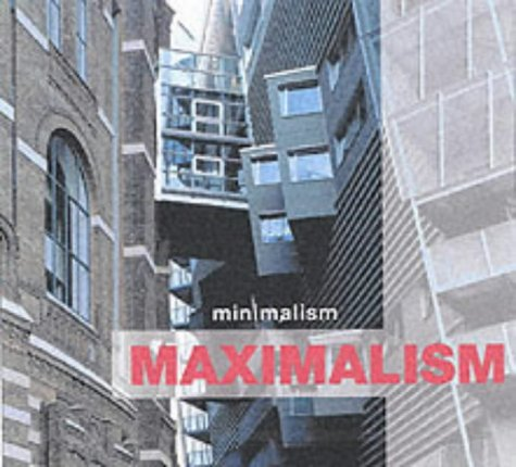 9780060513566: From Minimalism to Maximalism