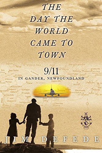 9780060513603: The Day the World Came to Town: 9/11 In Gander, Newfoundland