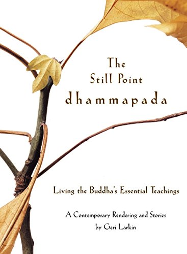 9780060513702: The Still Point Dhammapada: Living the Buddha's Essential Teachings
