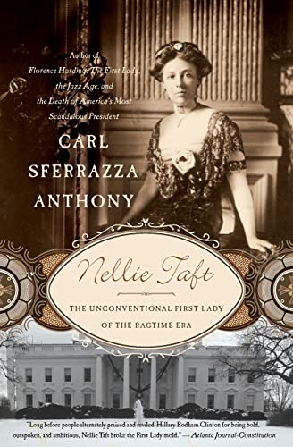 9780060513832: Nellie Taft: The Unconventional First Lady of the Ragtime Era