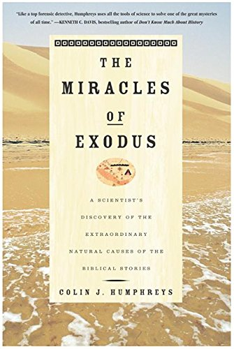 9780060514044: Miracles of Exodus: a Scientist's Discovery of the Extraordinary Natural Causes of the Biblical Stories