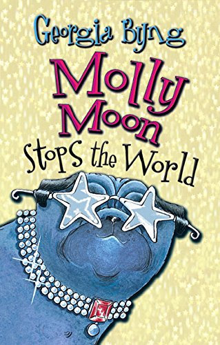 9780060514136: Molly Moon Stops the World