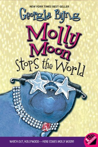 9780060514150: Molly Moon Stops the World