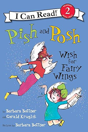 9780060514211: Pish and Posh Wish for Fairy Wings (I Can Read. Level 2)