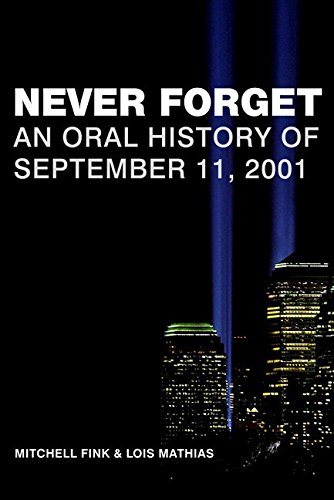 9780060514334: Never Forget: An Oral History of September 11, 2001