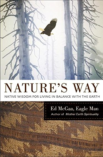 9780060514563: Nature's Way: Native Wisdom for Living in Balance with the Earth