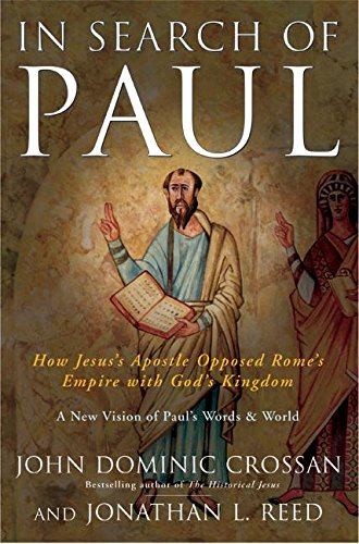 9780060514570: In Search of Paul: How Jesus' Apostle Opposed Rome's Empire with God's Kingdom