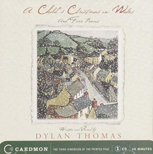 A Child's Christmas in Wales: And Five Poems: Thomas, Dylan