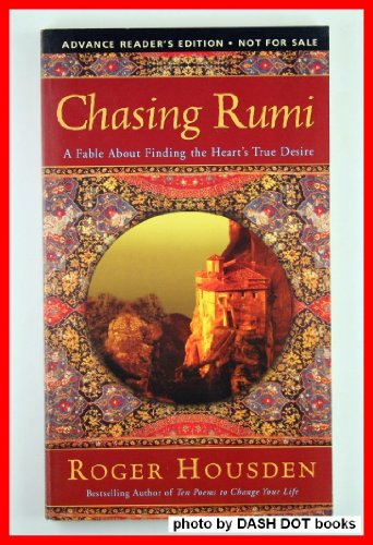 9780060514785: Chasing Rumi. A Fable About Finding the Heart's True Desire