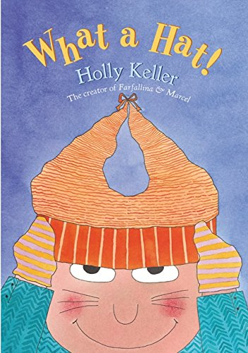 What a Hat! (9780060514792) by Keller, Holly