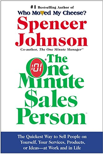 9780060514921: The One Minute Sales Person: The Quickest Way to Sell People on Yourself, Your Services, Products, or Ideas--At Work and in Life