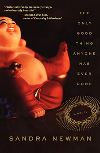 9780060514990: The Only Good Thing Anyone Has Ever Done: A Novel