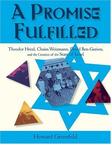 9780060515058: A Promise Fulfilled: Theodor Herzl, Chaim Weitzmann, David Ben-Gurion, and the Creation of the State of Israel