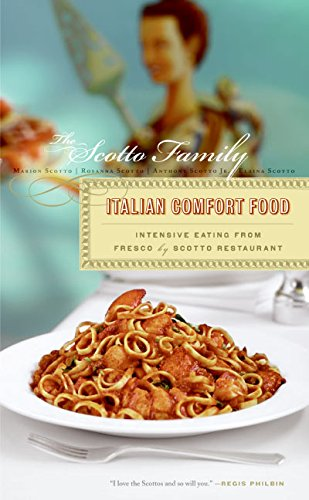 9780060515706: Italian Comfort Food: Intensive Eating from Fresco by Scotto Restaurant