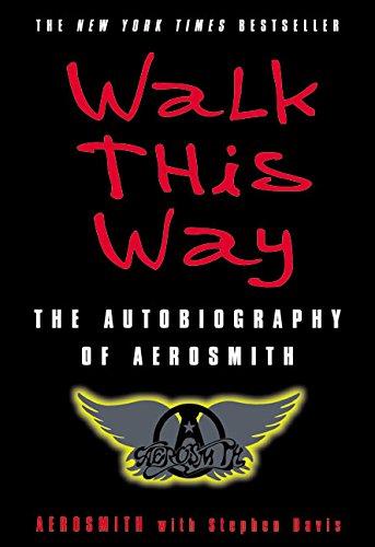 Walk This Way: The Autobiography of Aerosmith: Aerosmith; Davis, Stephen