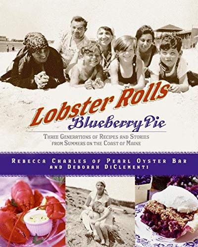 9780060515836: Lobster Rolls and Blueberry Pie: Three Generations of Recipes and Stories from Summers on the Coast of Maine