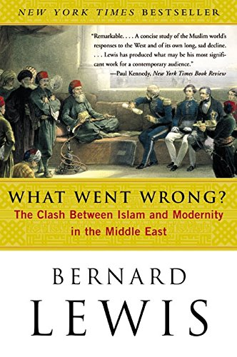 9780060516055: What Went Wrong?: The Clash Between Islam and Modernity in the Middle East