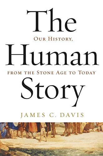 9780060516192: The Human Story: Our History, from the Stone Age to Today