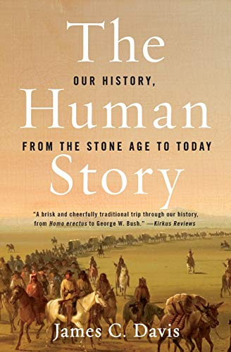 9780060516208: The Human Story: Our History, from the Stone Age to Today