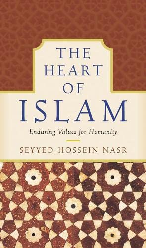 9780060516659: The Heart of Islam: Enduring Values for Humanity