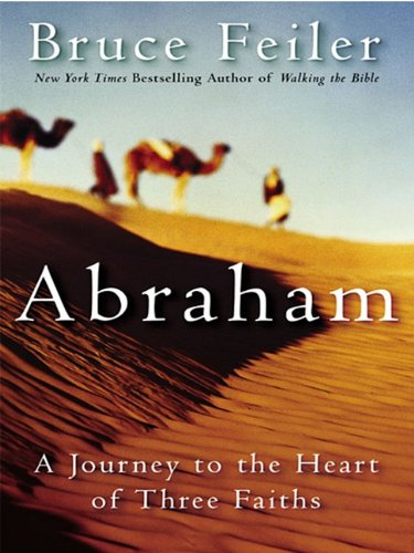 9780060518004: Abraham: A Journey to the Heart of Three Faiths
