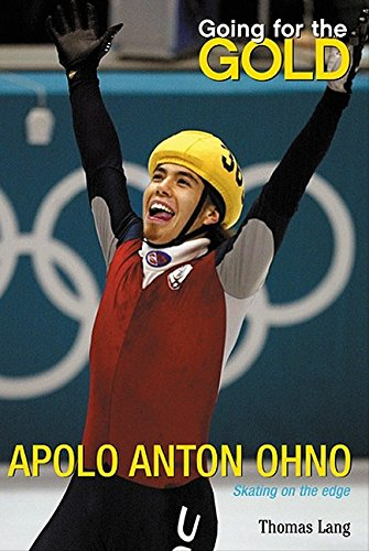 9780060518431: Going for the Gold: Apolo Anton Ohno