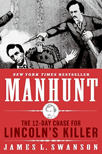 9780060518493: Manhunt: The 12-Day Chase for Lincoln's Killer