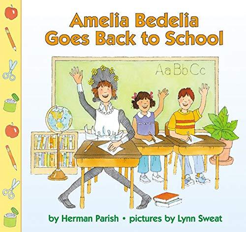 Amelia Bedelia Goes Back to School: Parish, Herman