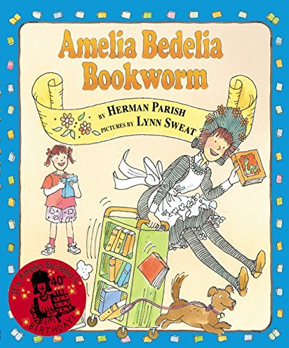 Amelia Bedelia, Bookworm (006051891X) by Herman Parish; Lynn Sweat