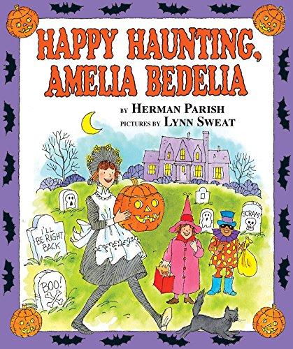 9780060518936: HAPPY HAUNTING, AMELIA BEDELIA (I CAN READ AMELIA BEDELIA - LEVEL 2 (HARDCOVER)) BY PARISH, HERMAN (AUTHOR)HARDCOVER