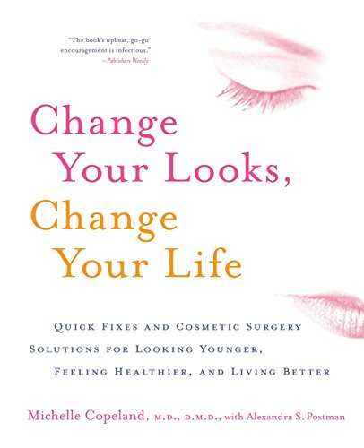 9780060518974: Change Your Looks, Change Your Life: Quick Fixes and Cosmetic Surgery Solutions for Looking Younger, Feeling Healthier, and Living Better