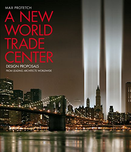 9780060520168: A New World Trade Center: Design Proposals from Leading Architects Worldwide