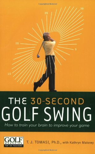 9780060520205: 30-Second Golf Swing: How to Train Your Brain to Improve Your Game