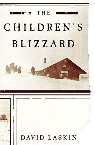 The Children's Blizzard: Laskin, David