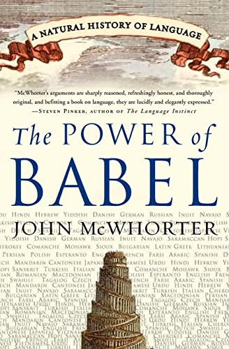 The Power of Babel: A Natural History of Language: McWhorter, John