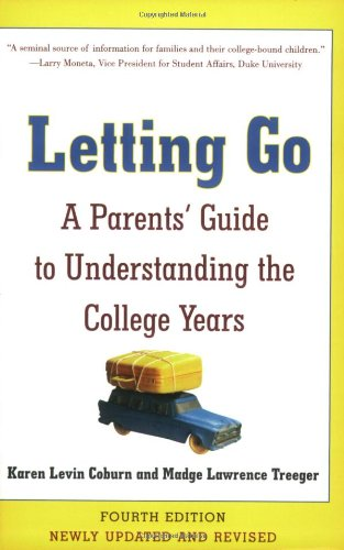 9780060521264: Letting Go: A Parents' Guide to Understanding the College Years, Fourth Edition