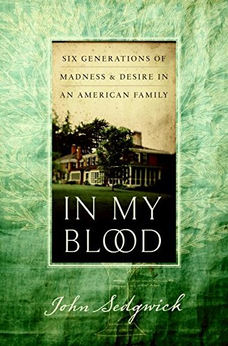 9780060521592: In My Blood: Six Generations of Madness and Desire in an American Family