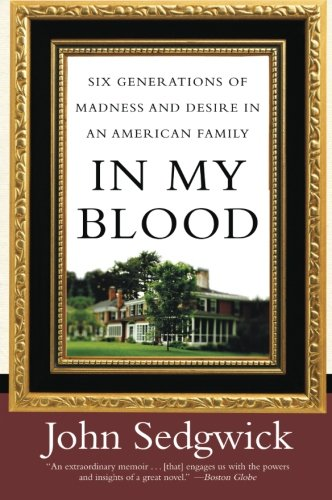 9780060521677: In My Blood: Six Generations of Madness and Desire in an American Family