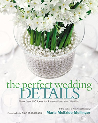 9780060521837: The Perfect Wedding Details: More Than 100 Ideas for Personalizing Your Wedding
