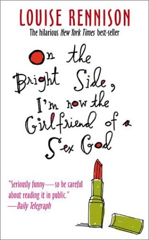 9780060521851: On the Bright Side, I'm Now the Girlfriend of a Sex God: Further Confessions of Georgia Nicolson (Confessions of Georgia Nicolson (Quality))