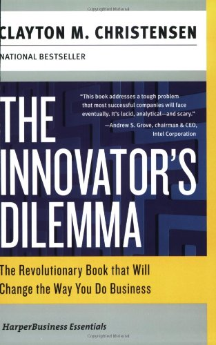 9780060521998: The Innovator's Dilemma: The Revolutionary National Book That Will Change the Way You Do Business