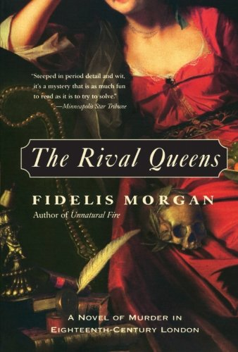 9780060522063: The Rival Queens: A Novel of Murder in Eighteenth-Century London