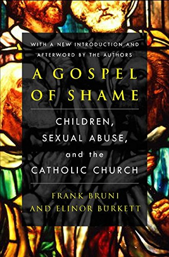 9780060522322: A Gospel of Shame: Children, Sexual Abuse, and the Catholic Church