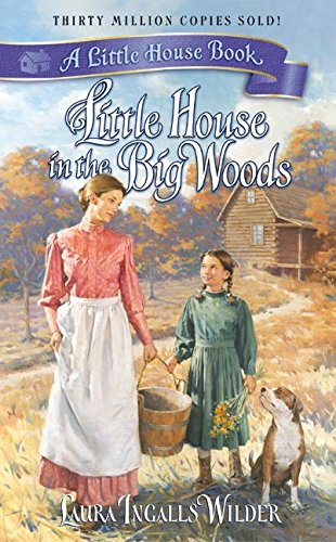 Little House in the Big Woods (Little: Laura Ingalls Wilder