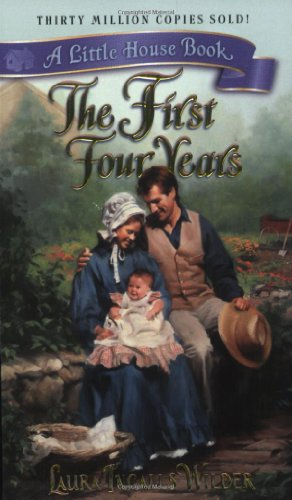 The First Four Years (Little House): Wilder, Laura Ingalls
